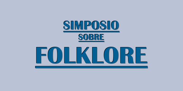 SIMPOSIO SALVAGUARDIA DEL FOLKLORE