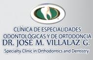 CLÍNICA DE ESPECIALIDADES ODONTOLÓGICAS Y DE ORTODONCIA – DR . JOSÉ M. VILLAZ G.