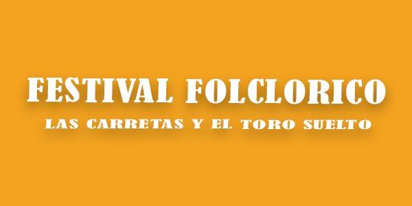 Festival Folclórico Las Carretas y el Toro Suelto